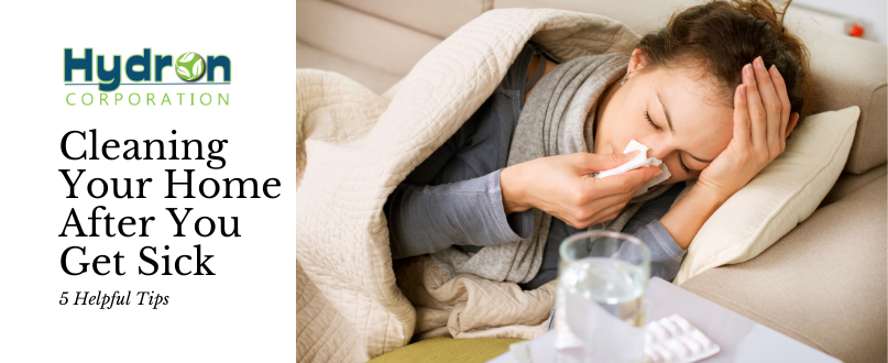 Helpful Tips on Cleaning Your Home After You Get Sick
