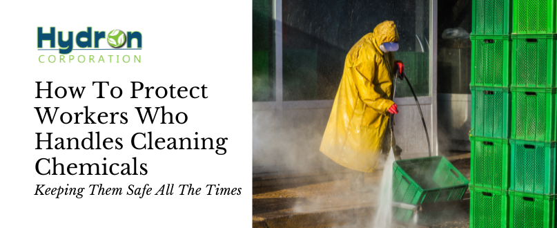 How To Protect Workers Who Handle Cleaning Chemicals