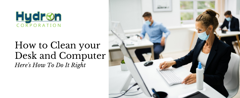 How to Clean your Desk and Computer: Here's How To Do It Right