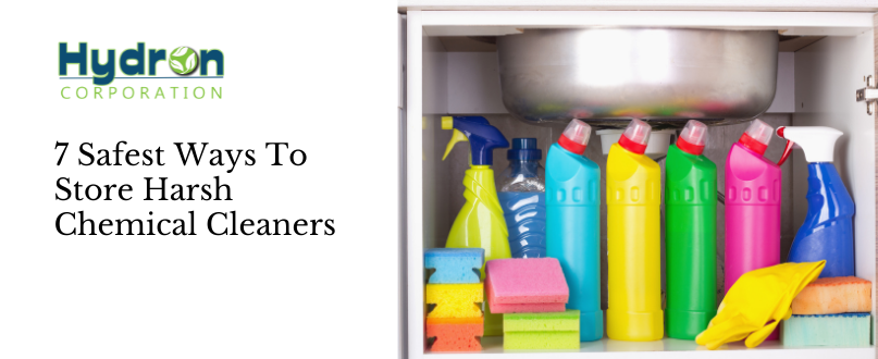 7 Safest Ways  to Store Harsh Chemical Cleaners