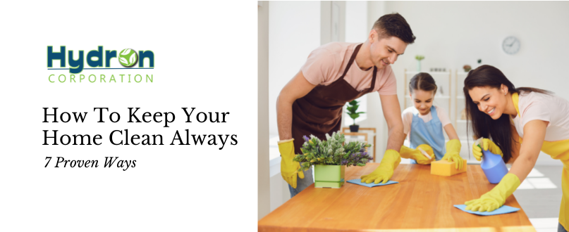 7 Proven Steps of Keeping Your Home Clean Always