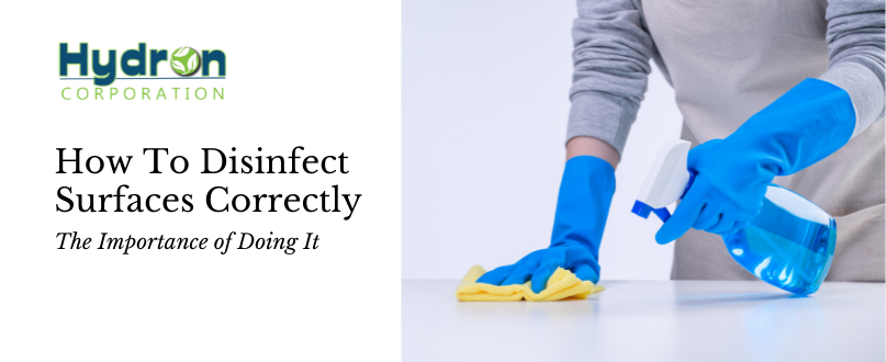 How To Disinfect Surfaces Correctly and the Importance of Doing It