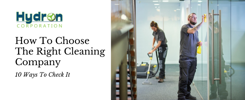 10 Ways To Make Sure you are Choosing the Right Cleaning Company
