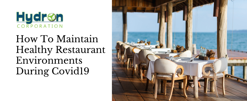 How To Maintain Healthy Restaurant Environments During Covid19